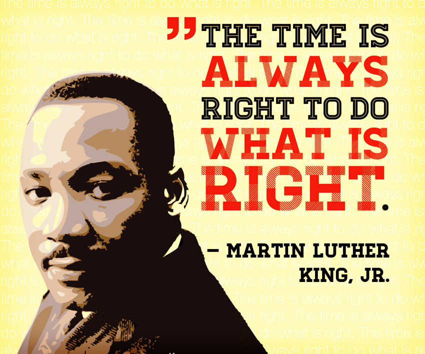 """The time is always right to do what is right"" - Martin Luther King, Jr, quotes"