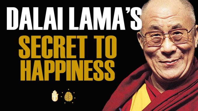 Dalai Lama: 10 Secrets to Happiness