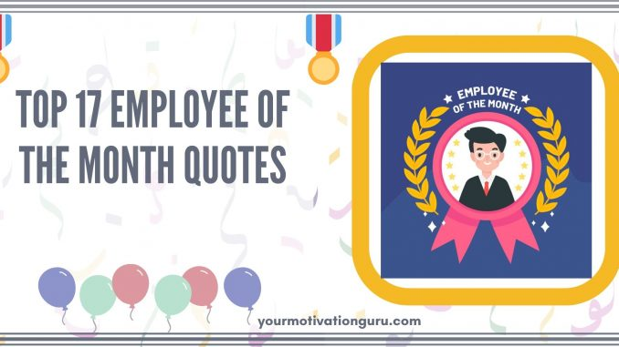 Top 17 Employee Of The Month Quotes