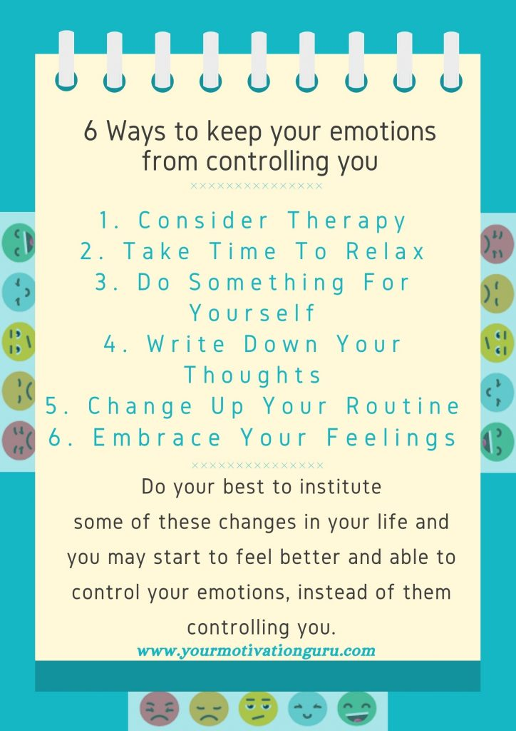 6 Ways to keep your emotions from controlling you